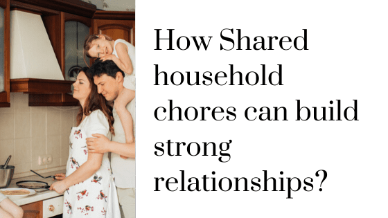 Sharing house hold chores in your family can help you strengthen relationship bonds